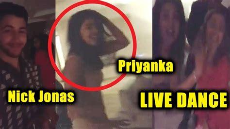 priyanka chopra engagement dance videos priyanka chopra live dance in front of nick jonas desi