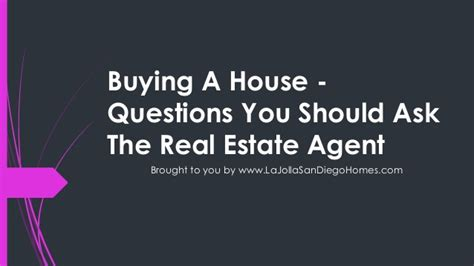 buying a house questions buying a house questions you should ask the real estate agent