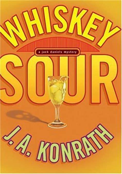 Whiskey Sour (Jack Daniels #1) by J.A. Konrath J.a. Konrath Jack Daniels Series