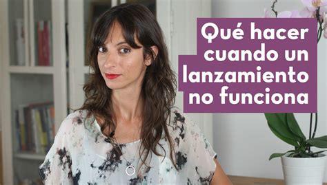 Q Hacer Cuando Cytotec No Funciona Laura Ribas Qu 233 Hacer Cuando Un Lanzamiento Va Mal