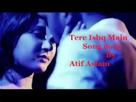 atif aslam new songs 2015 hdtv atif aslam new song 2015 tere ishq mein lyrics