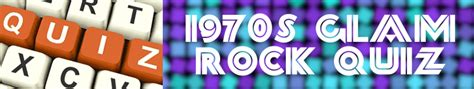 Glam Quiz by Seventies Glam Rock Quiz Rock Pop Quizlets Add