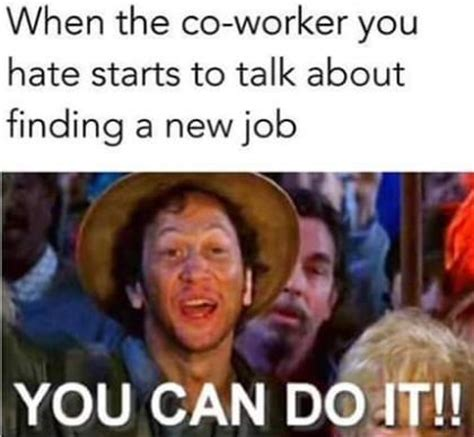 Funny Memes About Coworkers - 10 co worker quotes on pinterest work hard gym