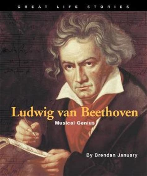 beethoven biography for students ludwig van beethoven musical genius by brendan january