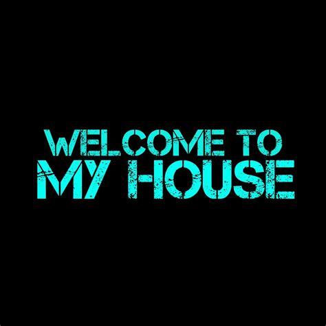 welcome to my house song welcome to my house song 28 images meek mill house lyrics welcome to my house new