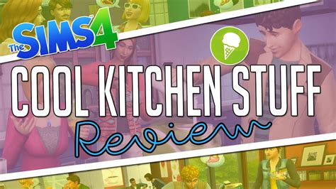 cool kitchen stuff the sims 4 cool kitchen stuff pack review omg youtube