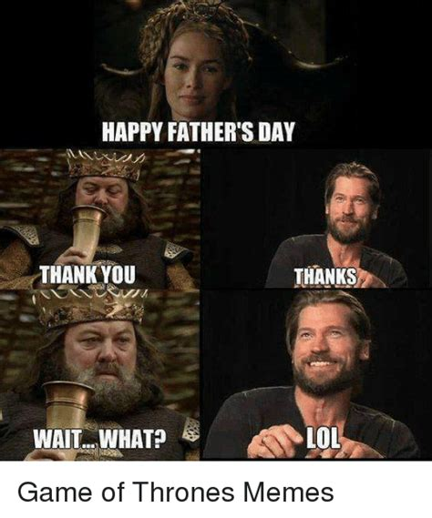 Game Day Meme - 25 best memes about fathers day game of thrones meme