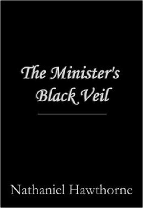 black veil a novel books the minister s black veil by nathaniel hawthorne