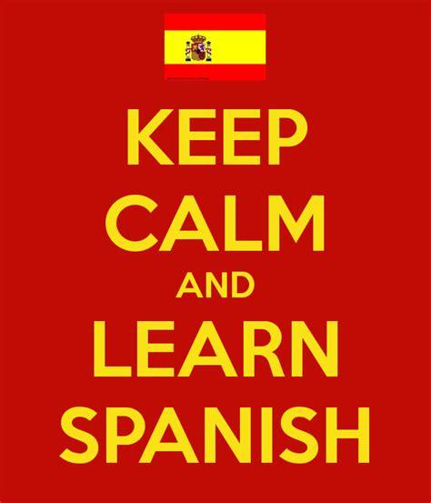 learn spanish iii with keep calm and learn spanish keep calm and carry on image generator