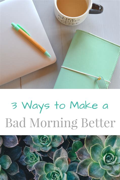 3 Ways To Make A - 3 ways to make a bad morning better my big happy