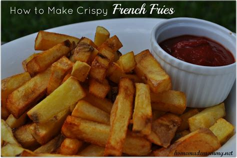 homemade tip wednesday how to make crispy french fries homemade mommy
