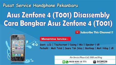 Hp Second Asus T001 asus zenfone 4 t001 disassembly cara bongkar asus zenfone 4 t001
