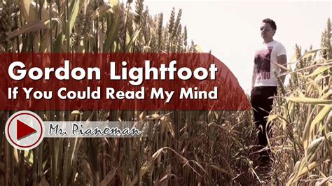 gordon lightfoot if you could read my mind gordon lightfoot if you could read my mind piano