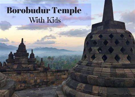 visiting borobudur temple  kids mum   move