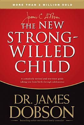 the new strong willed child books the new strong willed child by c dobson reviews