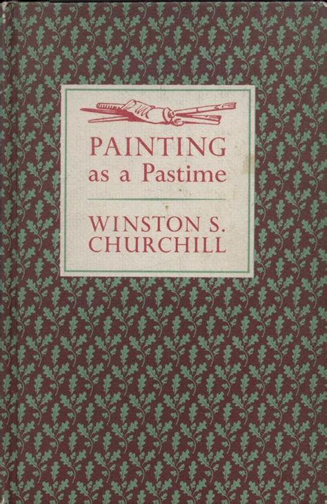 Churchill Essay Painting As A Pastime by Painting As A Pastime By Winston S Churchill From