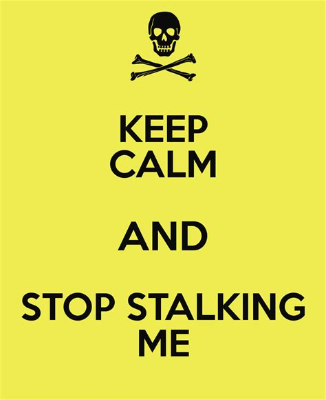 Branch Stops Concert For Stalker by Keep Calm And Stop Stalking Me Keep Calm And Carry On