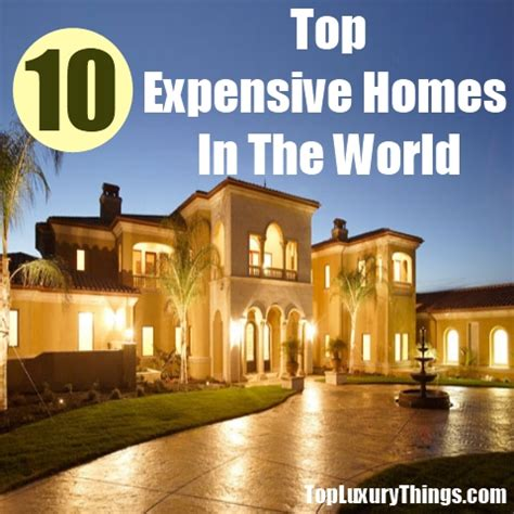 the most luxurious homes in the world best mansions in the world