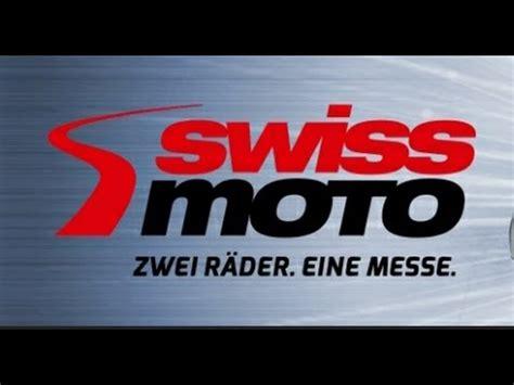 Youtube Motorradmesse by Swiss Moto Motorradmesse Z 252 Rich Schweiz Youtube