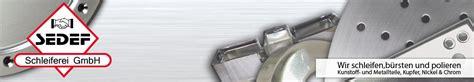 Polieren Von Metallteilen by Sedef Schleiferei Gmbh Schleifen B 252 Rsten Und Polieren