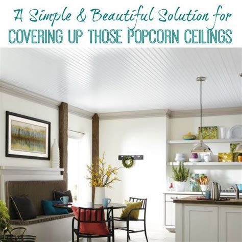 the 25 best ideas about covering popcorn ceiling on