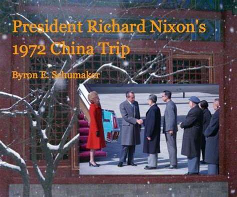 changing directions a trip to china books president richard nixon s 1972 china trip by byron e