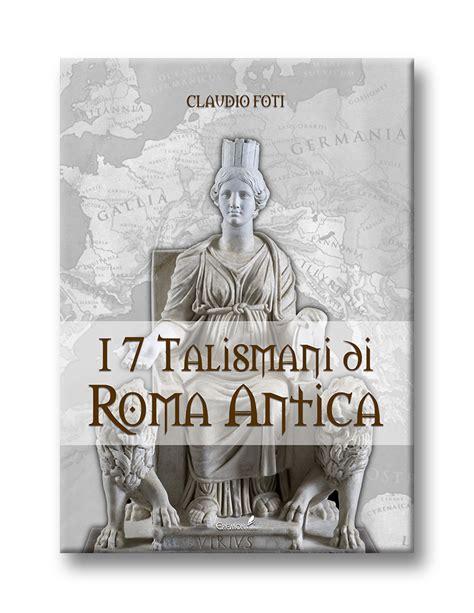 libreria archeologica roma i 7 talismani di roma antica claudio foti eremon edizioni