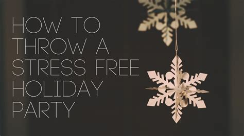 how to plan a stress free holiday party and a free how to throw a stress free holiday party