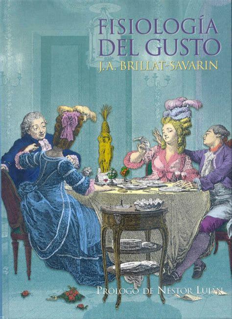 libro fisiologa del gusto brillat savarin fisiologia del gusto
