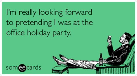 best office party jokes i m really looking forward to pretending i was at the office somfsjcards ecards