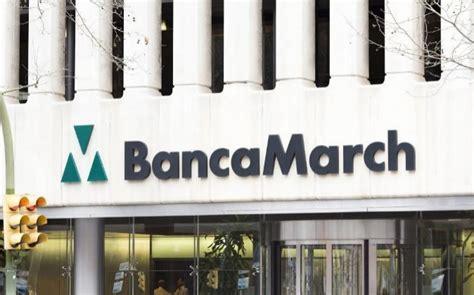 oficinas banca march banca march quiere alcanzar una rentabilidad del 10 en 2019