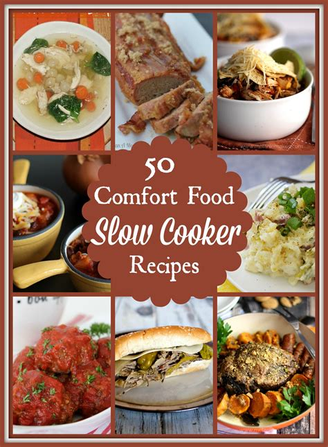 slow cooker comfort food 50 classic comfort food recipes for the slow cooker