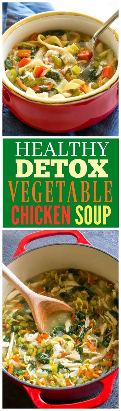 Chicken Detox Soup Calories by Healthy Vegetable Chicken Soup This Soup Is Of