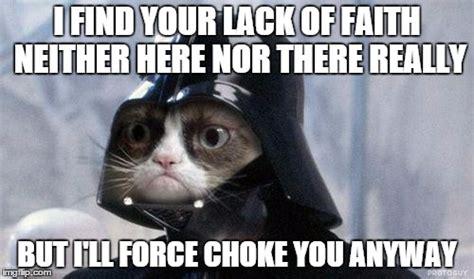 Faith Meme - grumpy cat star wars meme imgflip