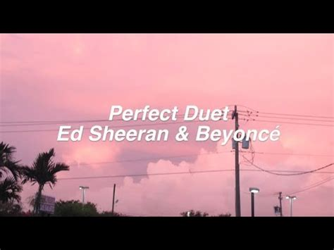 ed sheeran perfect duet lirik perfect duet ed sheeran beyonce lyrics youtube