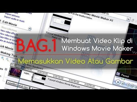tutorial edit video klip tutorial windows movie maker bag 1 asurekazani