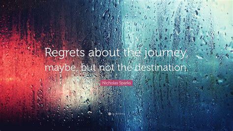 nicholas sparks quote regrets   journey
