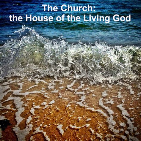 house of the living god the church is the house of the living god the household