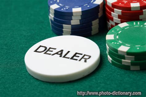 how to be a dealer dealer button photo picture definition at photo