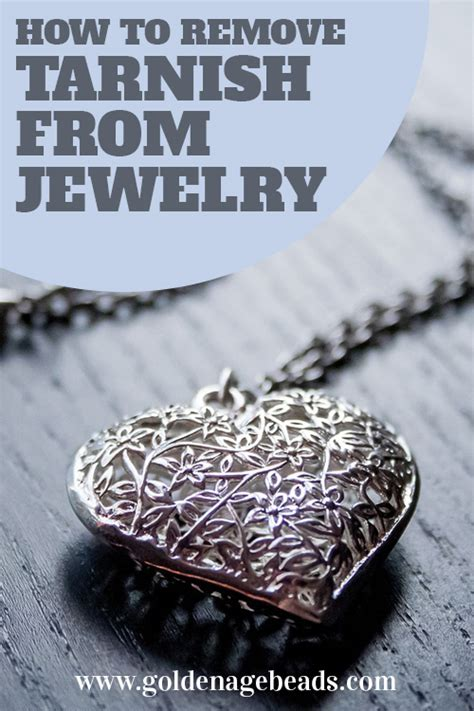how to make jewelry not tarnish how to remove tarnish from jewelry golden age
