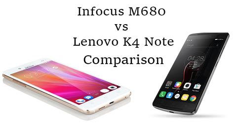 Lenovo K4 Note Pulsa lenovo k4 note vs infocus m680 gadgets to use