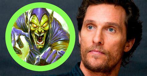 actor de spiderman el duende verde matthew mconaughey podr 237 a ser el nuevo duende verde