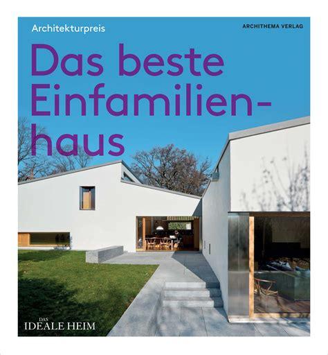 Baukosten Einfamilienhaus 2016 by Das Beste Einfamilienhaus Architekturpreis 2016