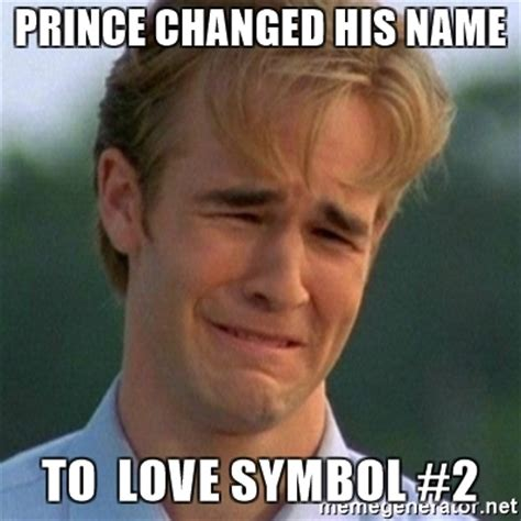 Prince Meme Generator - prince changed his name to love symbol 2 90s problems