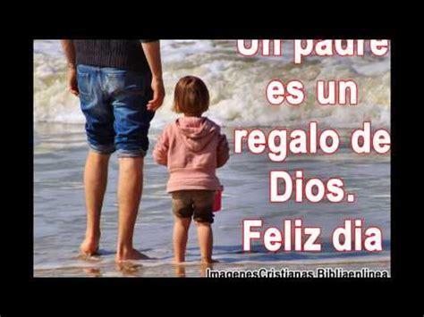 imagenes cristianas feliz dia del padre imagenes cristianas para el dia del padre youtube
