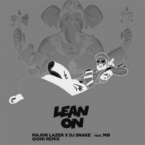 download mp3 dj snake lean on remix major lazer x dj snake ft mo lean on 2015 is 05 19