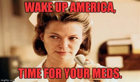 Nurse Ratched Meme - nurse ratched imgflip