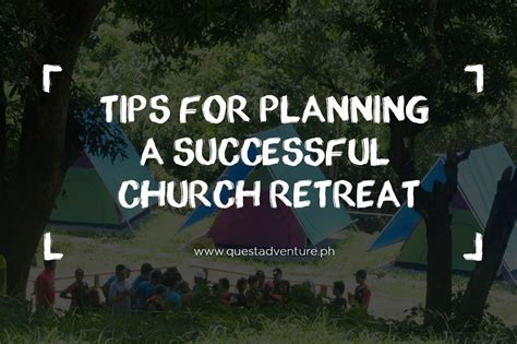 church retreat tips for planning a successful church retreat quest