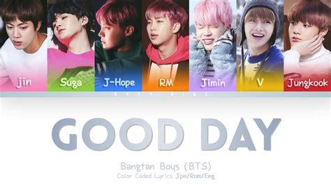 bts good day lyrics bts 방탄소년단 good day color coded kanji rom eng lyrics