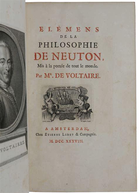 la philosophie de a 2218746190 201 l 233 ments de la philosophie de neuton mis 224 la port 233 e de tout le monde voltaire fran 231 ois